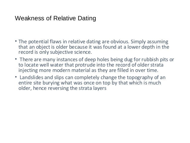What is a weakness of relative dating