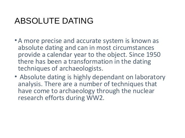 methods for dating of archaeological objects Archaeological methods archaeological objects are made and this is one of the most important methods of dating the ancient objects which contain.
