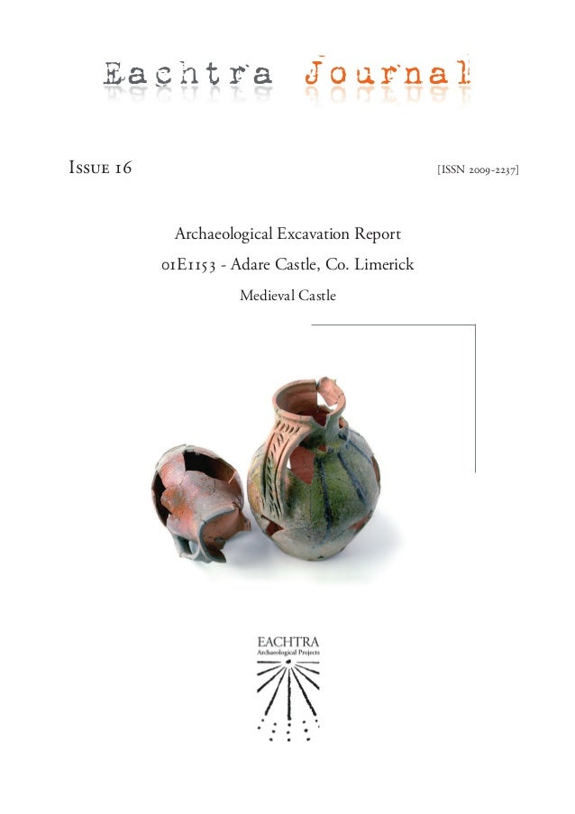 Issue 16 [ISSN 2009-2237]Archaeological Excavation Report01E1153 - Adare Castle, Co. LimerickMedieval CastleEachtra Journal
