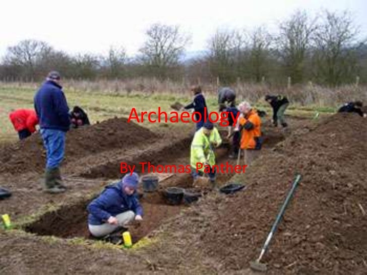 Archaeology<br />By Thomas Panther<br />