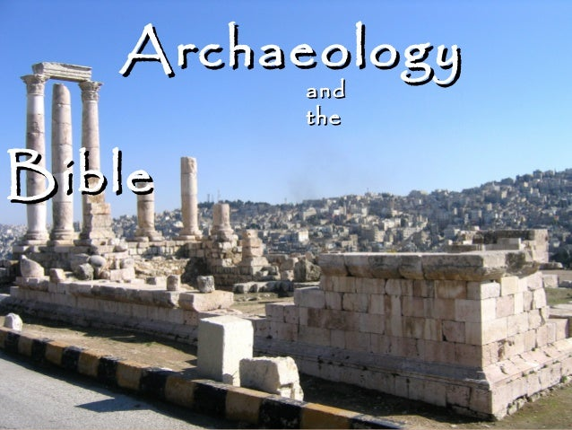 Archaeology Bible  and the