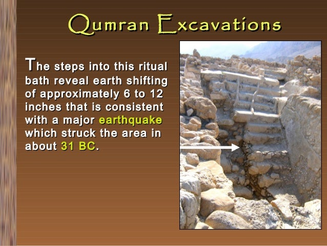 Qumran Excavations T he steps into this ritual  bath reveal earth shifting of approximately 6 to 12 inches that is consist...