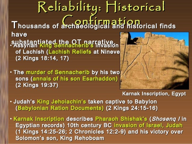 Reliability: Historical Confirmation T housands of archaeological and historical finds  have substantiated the OT narrativ...