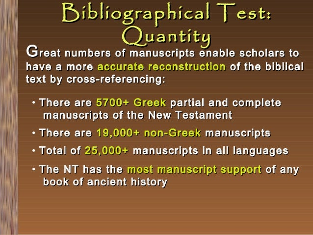 Bibliographical Test: Quantity  G reat numbers of manuscripts enable scholars to  have a more accurate reconstruction of t...
