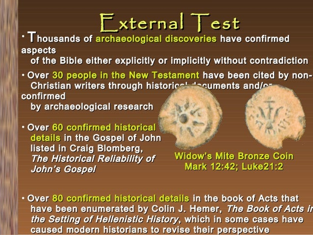 •  External Test  T housands of archaeological discoveries have confirmed  aspects of the Bible either explicitly or impli...