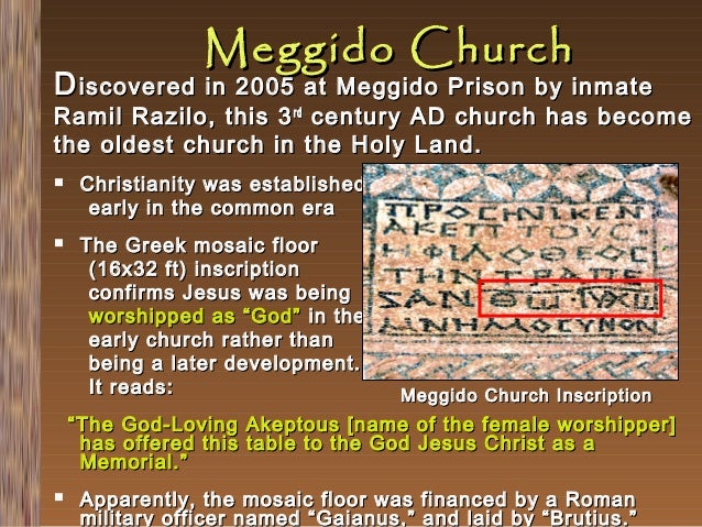Meggido Church  D iscovered in 2005 at Meggido Prison by inmate  Ramil Razilo, this 3 rd century AD church has become the ...