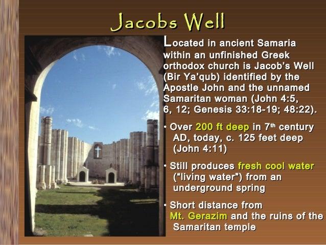 Jacobs Well  L ocated in ancient Samaria  within an unfinished Greek orthodox church is Jacob's Well (Bir Ya'qub) identifi...