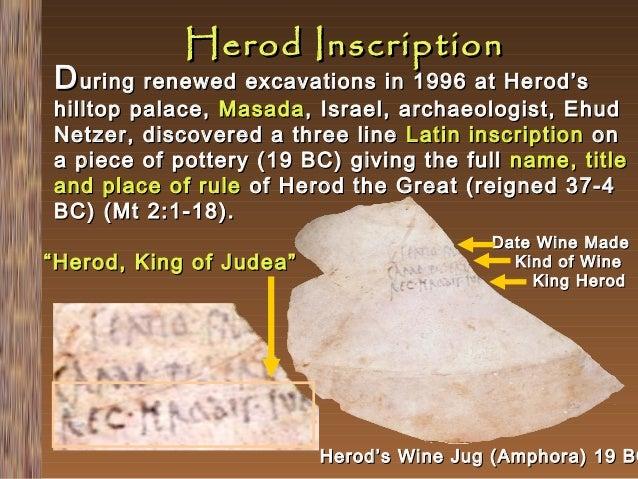 Herod Inscription  D uring renewed excavations in 1996 at Herod's  hilltop palace, Masada , Israel, archaeologist, Ehud Ne...