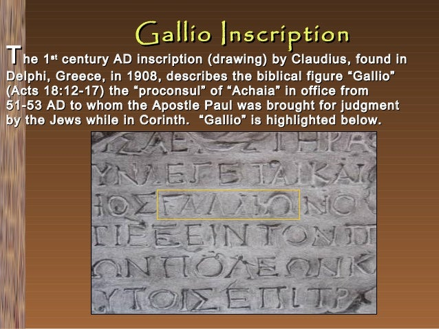 T he 1  Gallio Inscription  century AD inscription (drawing) by Claudius, found in Delphi, Greece, in 1908, describes the ...