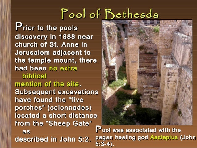 Pool of Bethesda  P rior to the pools  discovery in 1888 near church of St. Anne in Jerusalem adjacent to the temple mount...