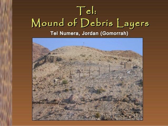 Tel: Mound of Debris Layers Tel Numera, Jordan (Gomorrah)