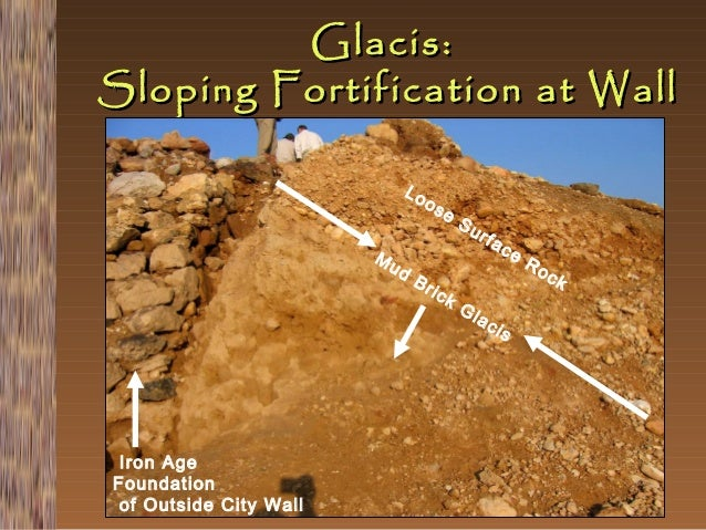 Glacis: Sloping Fortification at Wall Lo Mu  Iron Age Foundation of Outside City Wall  d  os  Br  e  ick  Su  Gl  rfa  ac ...