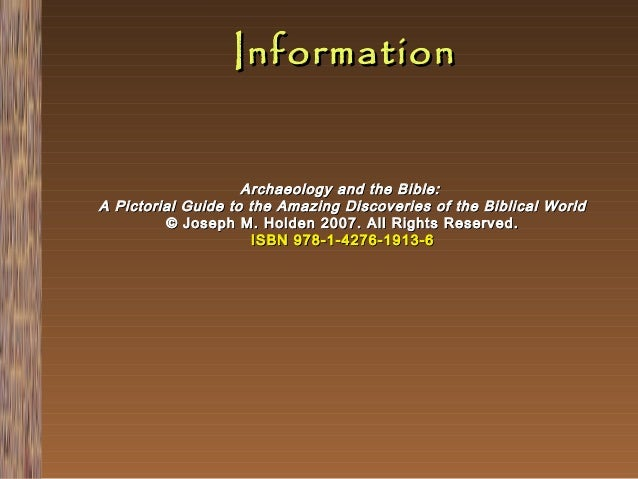 Information Archaeology and the Bible: A Pictorial Guide to the Amazing Discoveries of the Biblical World © Joseph M. Hold...
