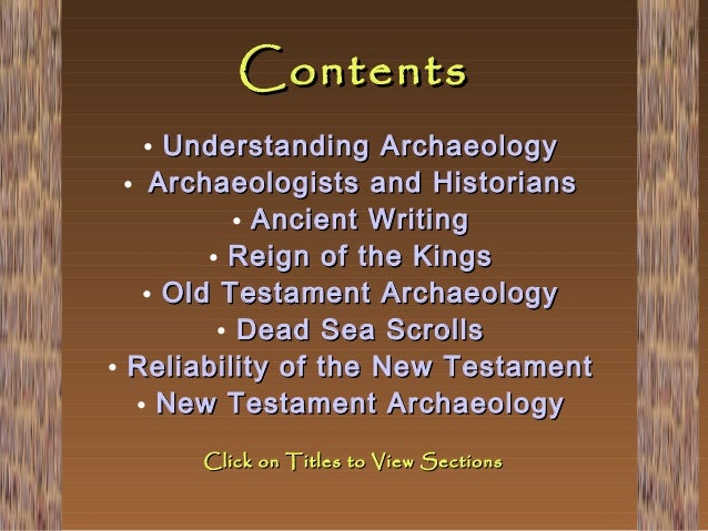 Contents • Understanding Archaeology • Archaeologists and Historians • Ancient Writing • Reign of the Kings • Old Testamen...