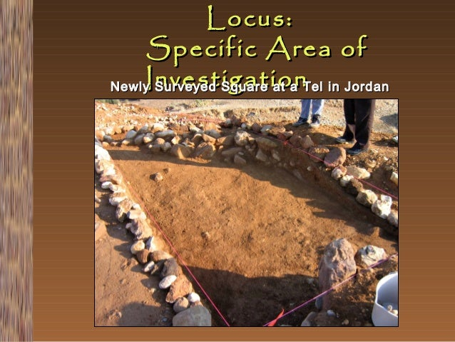 Locus: Specific Area of Investigation Newly Surveyed Square at a Tel in Jordan