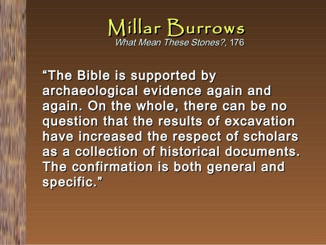 """Millar Burrows What Mean These Stones?, 176  """" The Bible is supported by archaeological evidence again and again. On the w..."""