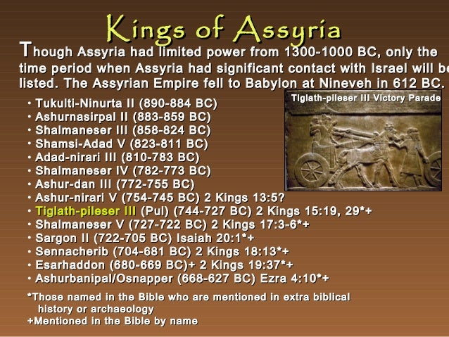 Kings of Assyria  T hough Assyria had limited power from 1300-1000 BC, only the  time period when Assyria had significant ...