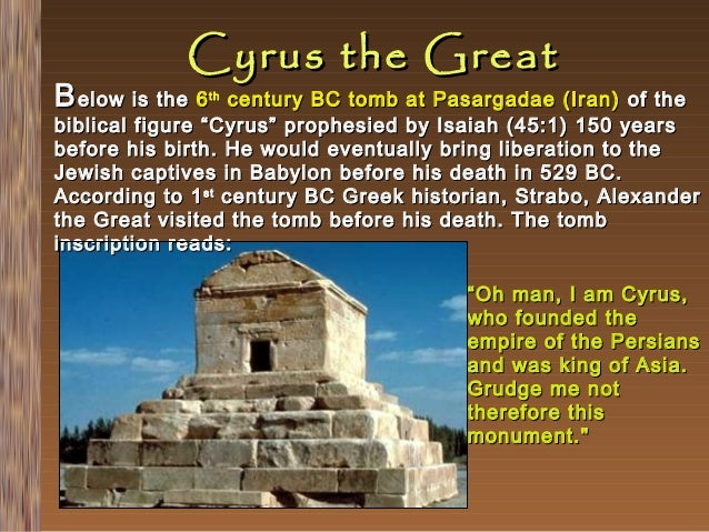 """Cyrus the Great  B elow is the 6  century BC tomb at Pasargadae (Iran) of the biblical figure """"Cyrus"""" prophesied by Isaiah..."""