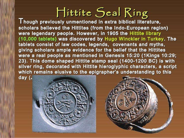 Hittite Seal Ring  T hough previously unmentioned in extra biblical literature,  scholars believed the Hittites (from the ...