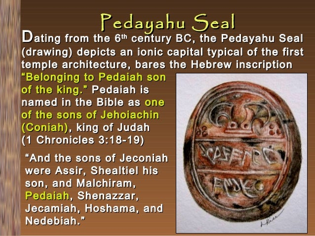 Pedayahu Seal  D ating from the 6  century BC , the Pedayahu Seal (drawing) depicts an ionic capital typical of the first ...