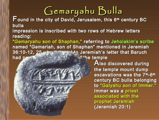 Gemaryahu Bulla  F ound in the city of David, Jerusalem, this 6  th  century BC  bulla impression is inscribed with two ro...