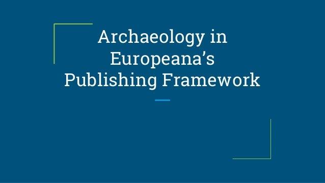 Archaeology in Europeana's Publishing Framework