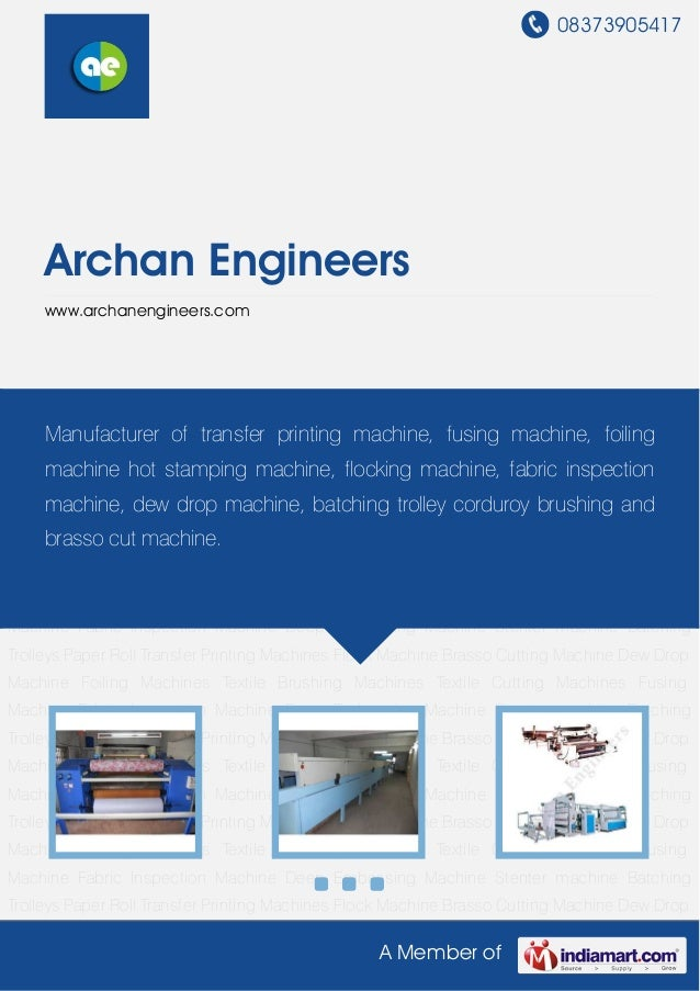 08373905417A Member ofArchan Engineerswww.archanengineers.comTransfer Printing Machines Flock Machine Brasso Cutting Machi...