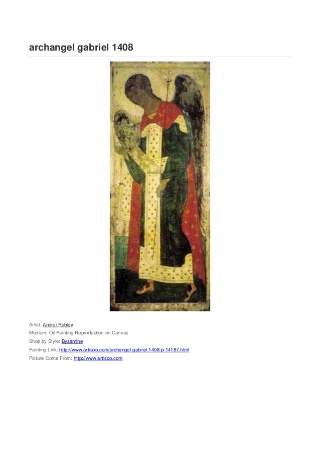 archangel gabriel 1408Artist: Andrei RublevMedium: Oil Painting Reproduction on CanvasShop by Style: ByzantinePainting Lin...