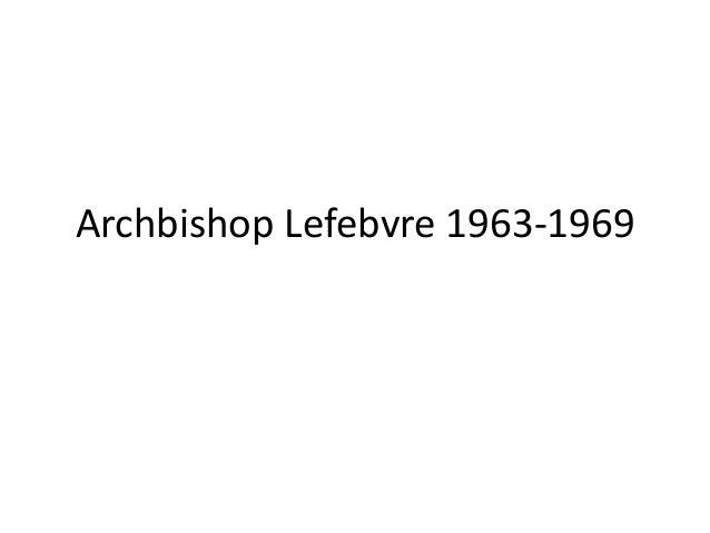 Archbishop Lefebvre 1963-1969