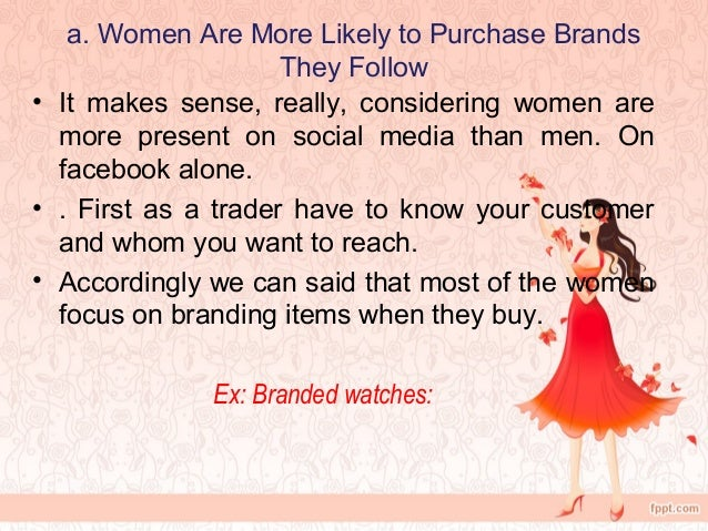 buying behavior of women for unstiched Fluencing consumer behaviour in different fields of design products this has   and approach behavior of female fashion shoppers including.