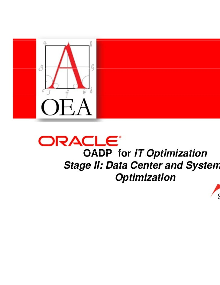 OADP for IT OptimizationStage II: Data Center and Systems           Optimization