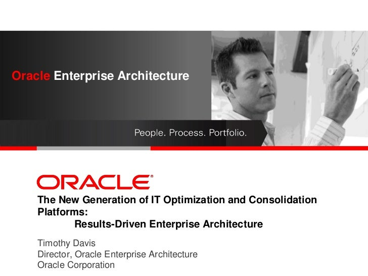 Oracle EnterpriseOracle Enterprise Architecture              Architecture        <Insert Picture Here>    The New Generati...