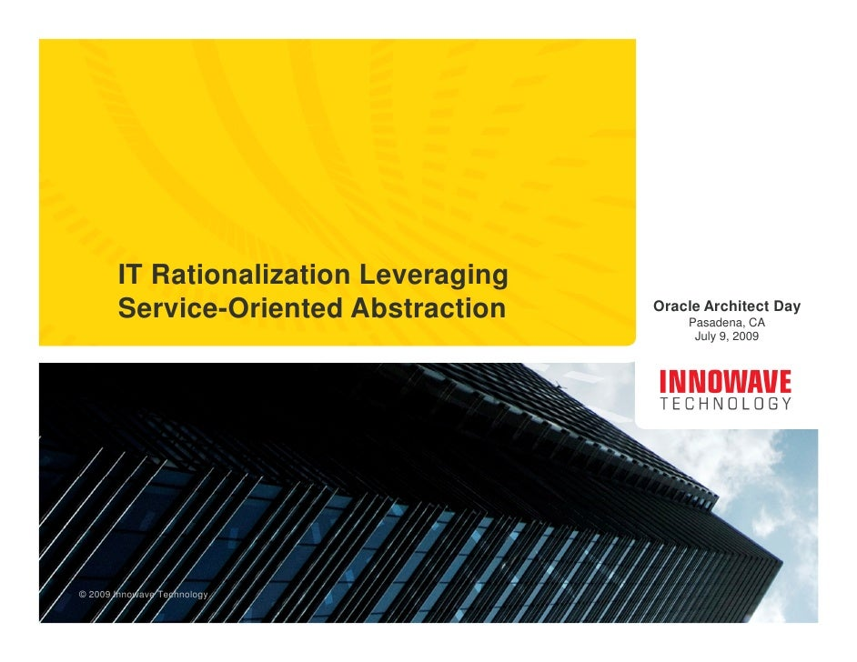 IT Rationalization Leveraging        Service-Oriented Abstraction    Oracle Architect Day                                 ...