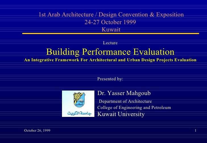 1st Arab Architecture / Design Convention & Exposition 24-27 October 1999  Kuwait Lecture Building Performance Evaluation ...