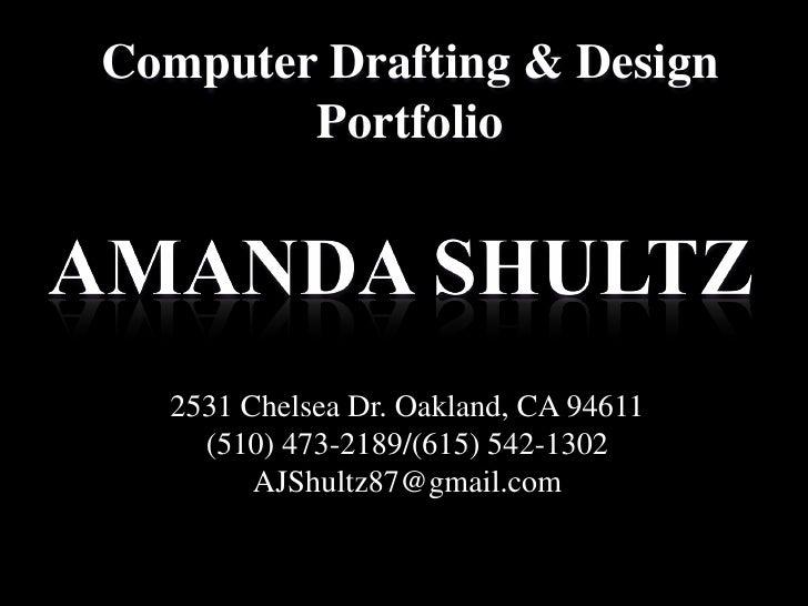 Computer Drafting & Design        Portfolio  2531 Chelsea Dr. Oakland, CA 94611    (510) 473-2189/(615) 542-1302        AJ...