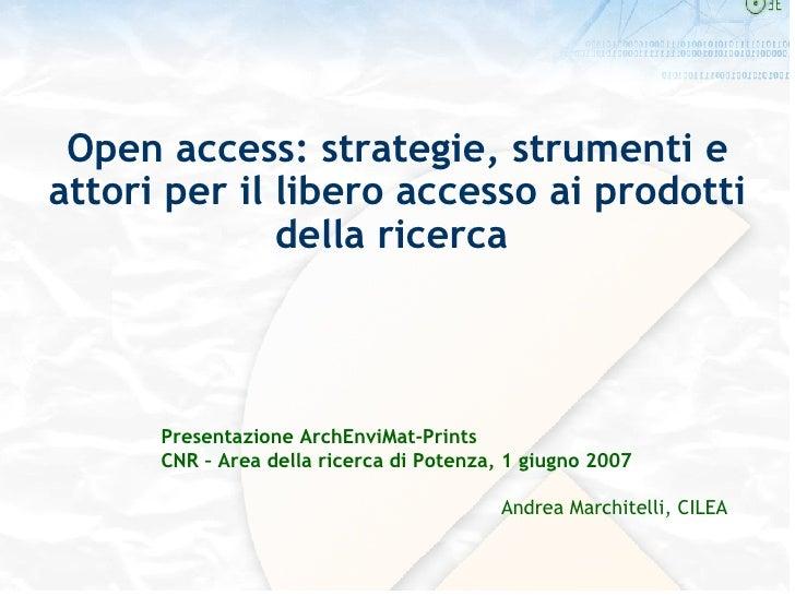Open access: strategie, strumenti e attori per il libero accesso ai prodotti della ricerca  Presentazione ArchEnviMat-Prin...