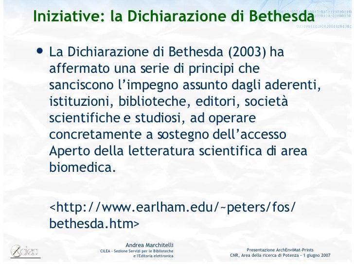 Iniziative: la Dichiarazione di Bethesda <ul><li>La Dichiarazione di Bethesda (2003) ha affermato una serie di principi ch...
