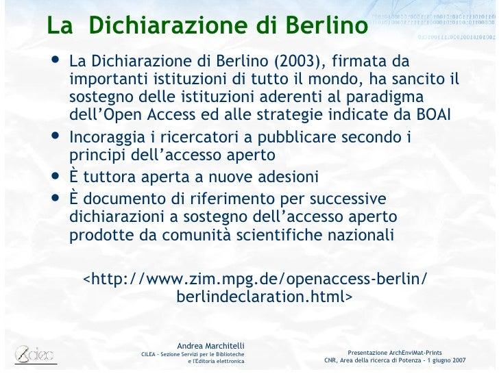 La  Dichiarazione di Berlino <ul><li>La Dichiarazione di Berlino (2003), firmata da importanti istituzioni di tutto il mon...