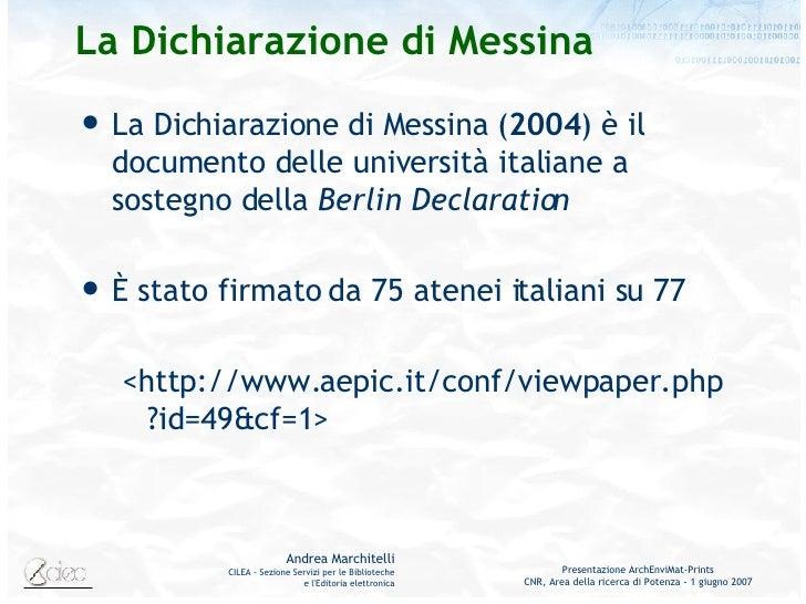 La Dichiarazione di Messina <ul><li>La Dichiarazione di Messina ( 2004 ) è il documento delle università italiane a sosteg...