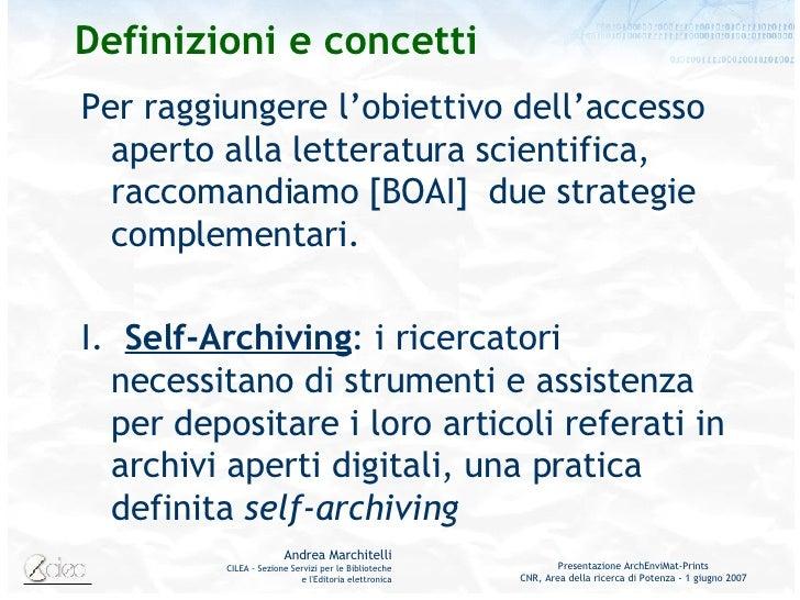 D efinizioni e concetti <ul><li>Per raggiungere l'obiettivo dell'accesso aperto alla letteratura scientifica, raccomandiam...