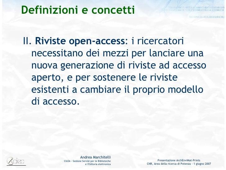 D efinizioni e concetti <ul><li>II.  Riviste  open-access :  i ricercatori necessitano dei mezzi per lanciare una nuova ge...