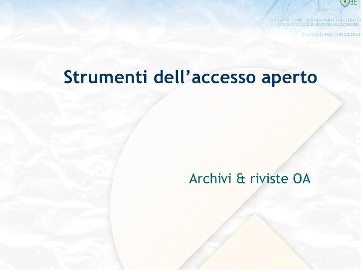 Strumenti dell'accesso aperto Archivi & riviste OA