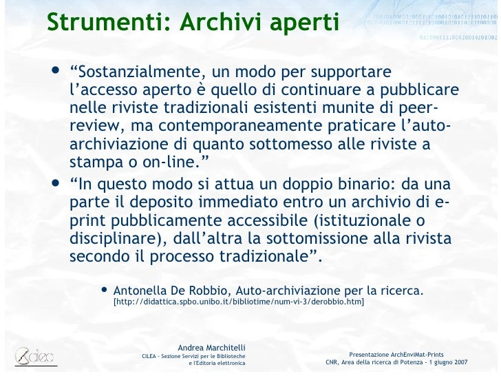 """Strumenti: Archivi aperti <ul><li>"""" Sostanzialmente, un modo per supportare l'accesso aperto è quello di continuare a pubb..."""