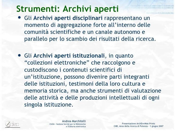 Strumenti: Archivi aperti <ul><li>Gli  Archivi aperti disciplinari  rappresentano un momento di aggregazione forte all'int...