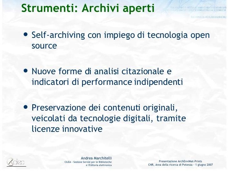 Strumenti: Archivi aperti <ul><li>Self-archiving con impiego di tecnologia open source </li></ul><ul><li>Nuove forme di an...
