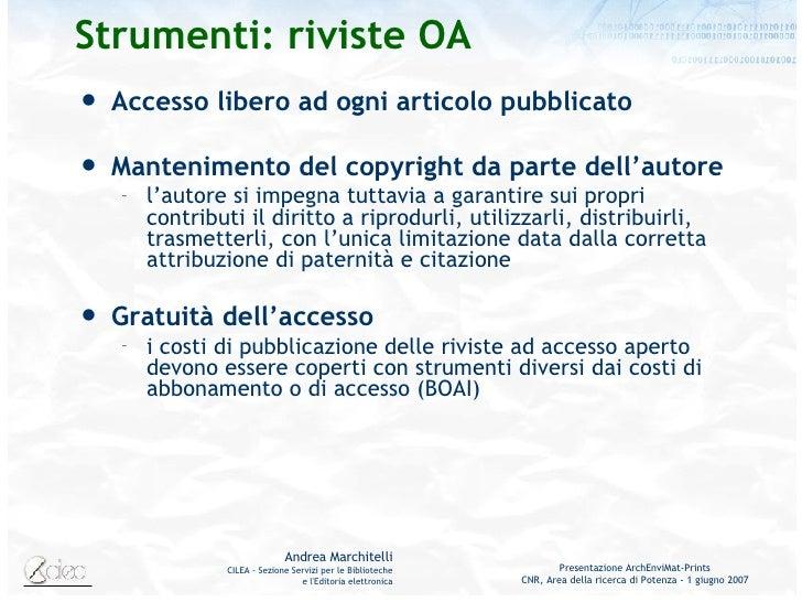 Strumenti: riviste OA <ul><li>Accesso libero ad ogni articolo pubblicato </li></ul><ul><li>Mantenimento del copyright da p...