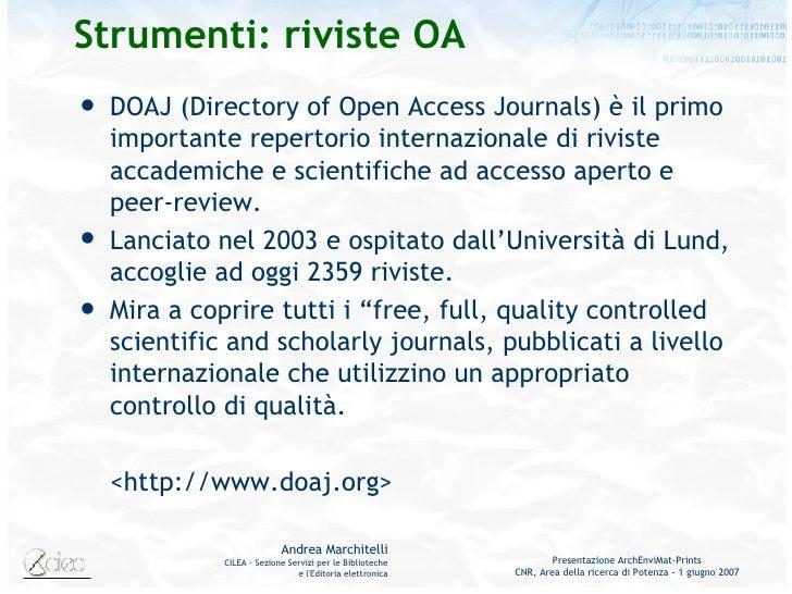 Strumenti: riviste OA <ul><li>DOAJ (Directory of Open Access Journals) è il primo importante repertorio internazionale di ...
