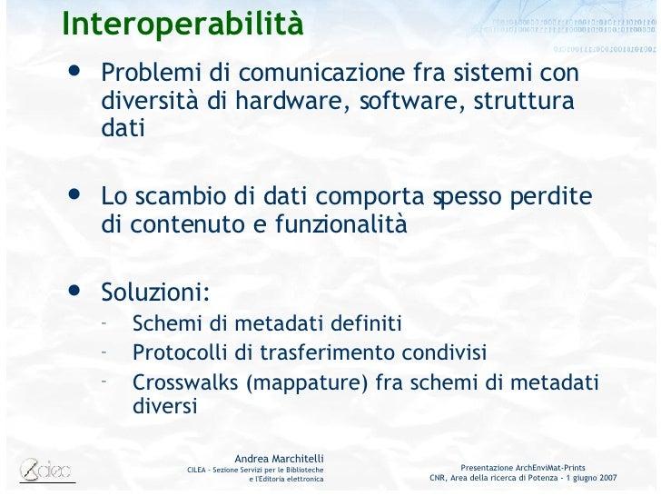 Interoperabilità <ul><li>Problemi di comunicazione fra sistemi con diversità di hardware, software, struttura dati </li></...