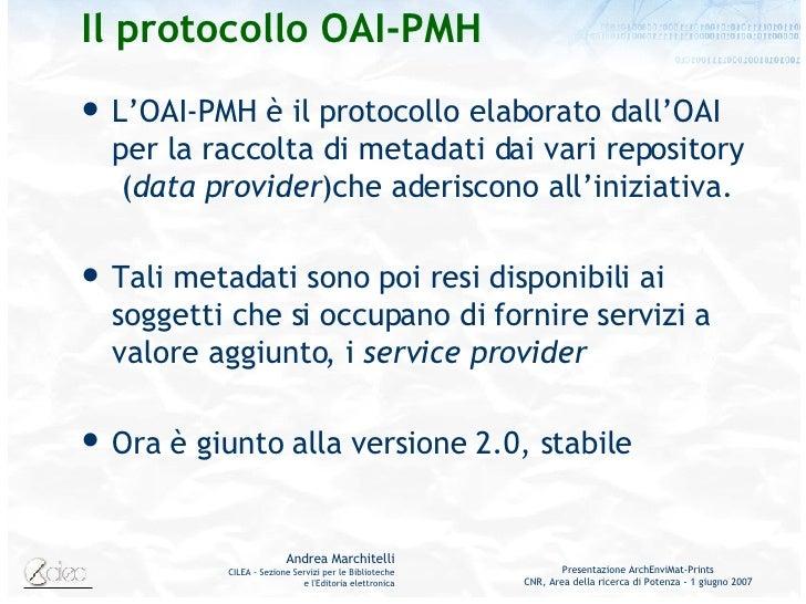 Il protocollo OAI-PMH <ul><li>L'OAI-PMH è il protocollo elaborato dall'OAI per la raccolta di metadati dai vari repository...