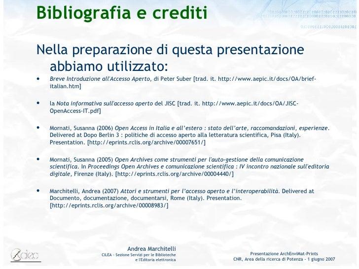 Bibliografia e crediti <ul><li>Nella preparazione di questa presentazione abbiamo utilizzato: </li></ul><ul><li>Breve Intr...